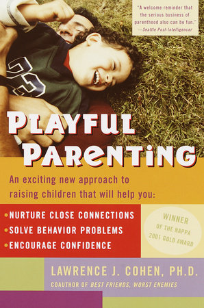 Playful Parenting by Lawrence J. Cohen