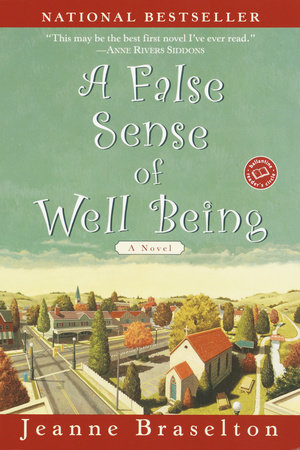 A False Sense of Well Being by Jeanne Braselton