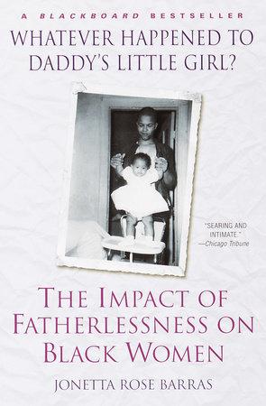 Whatever Happened to Daddy's Little Girl? by Jonetta Rose Barras