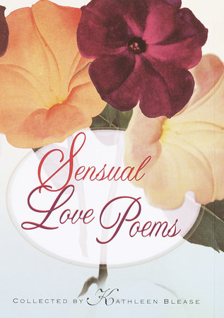 Sensual Love Poems by Kathleen Blease