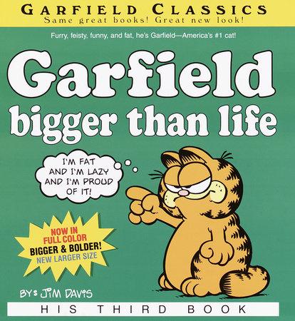 Garfield: Bigger Than Life by Jim Davis