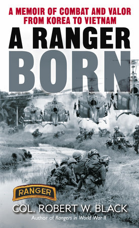 A Ranger Born by Robert W. Black