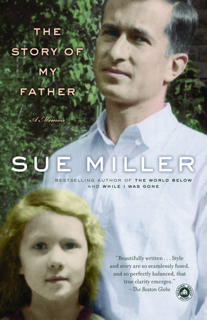 The Story of My Father by Sue Miller