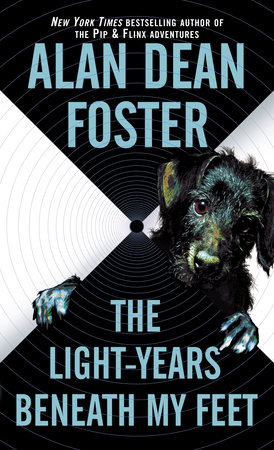 The Light-years Beneath My Feet by Alan Dean Foster