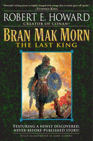 Bran Mak Morn: The Last King by Robert E. Howard