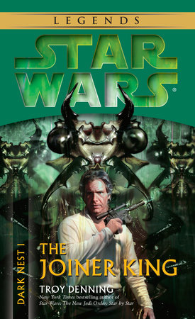 The Joiner King: Star Wars Legends (Dark Nest, Book I) by Troy Denning