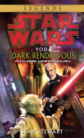 Yoda: Dark Rendezvous: Star Wars Legends by Sean Stewart