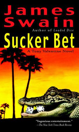 Sucker Bet by James Swain