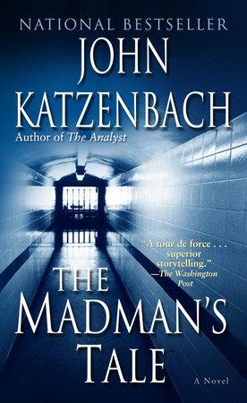 The Madman's Tale by John Katzenbach