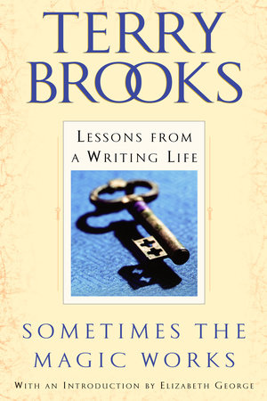 Sometimes the Magic Works by Terry Brooks