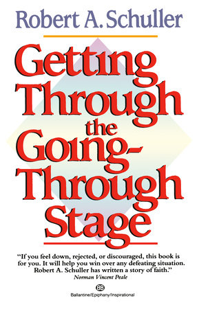 Getting Through the Going-Through Stage by Robert Schuller