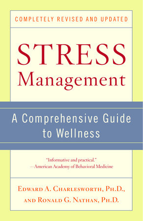 Stress Management by Edward A. Charlesworth and Ronald G. Nathan