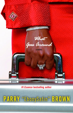 What Goes Around by Parry EbonySatin Brown