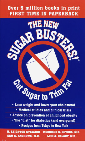 The New Sugar Busters!(r) by H. Leighton Steward, Morrison Bethea, M.D., Sam Andrews, M.D. and Luis Balart, M.D.