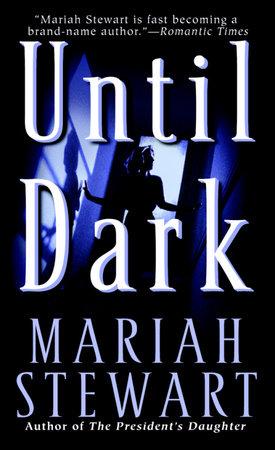 Until Dark by Mariah Stewart