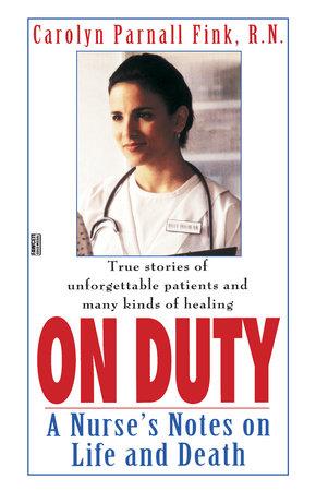 On Duty by Carolyn Parnal Fink, R.N.