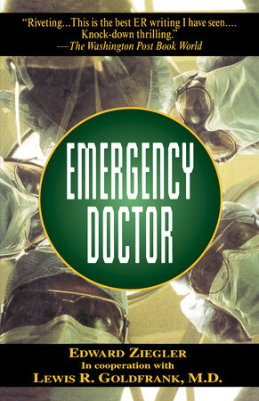 Emergency Doctor by Edward Ziegler and Dr. Lewis Goldfrank