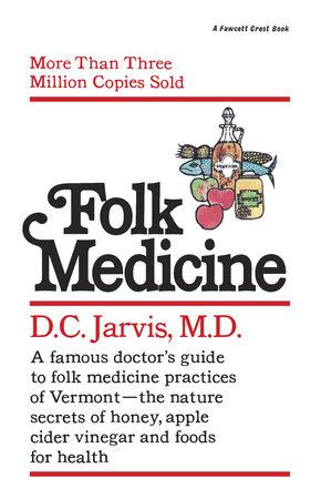 FOLK MEDICINE by D.C. Jarvis, M.D.