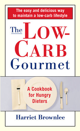 The Low-Carb Gourmet by Harriet Brownlee