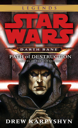 Path of Destruction: Star Wars Legends (Darth Bane) by Drew Karpyshyn