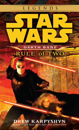 Rule of Two: Star Wars Legends (Darth Bane) by Drew Karpyshyn