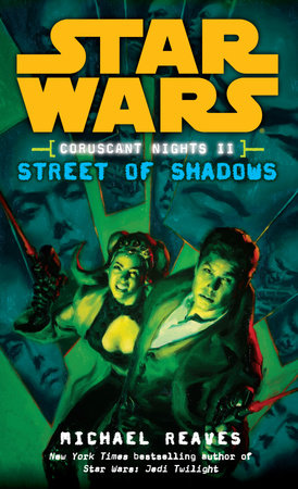 Street of Shadows: Star Wars Legends (Coruscant Nights, Book II) by Michael Reaves