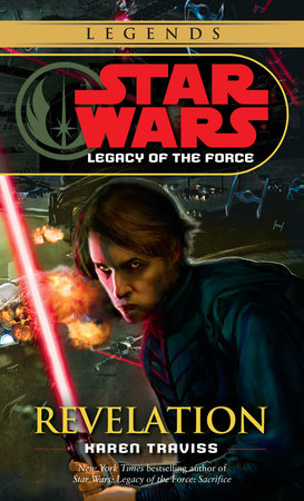 Revelation: Star Wars Legends (Legacy of the Force) by Karen Traviss