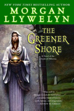 The Greener Shore by Morgan Llywelyn