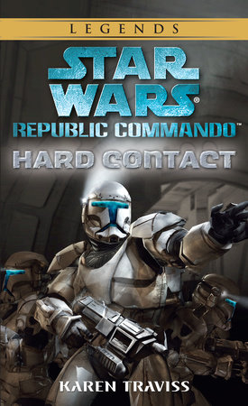 Hard Contact: Star Wars Legends (Republic Commando) by Karen Traviss