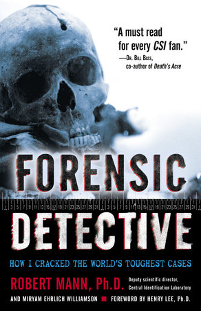 Forensic Detective by Robert Mann and Miryam Williamson