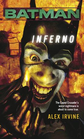 Batman(tm)   Inferno by Alex Irvine