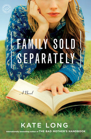 Family Sold Separately by Kate Long