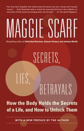 Secrets, Lies, Betrayals by Maggie Scarf