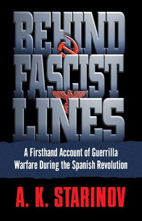Behind Fascist Lines by Anna Starinov