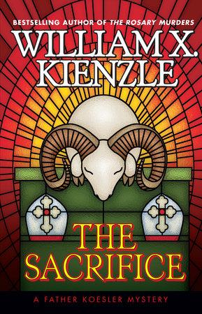 The Sacrifice by William X. Kienzle