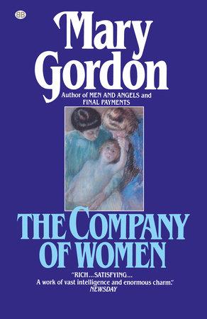 THE COMPANY OF WOMEN by Mary Gordon
