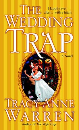 The Wedding Trap by Tracy Anne Warren