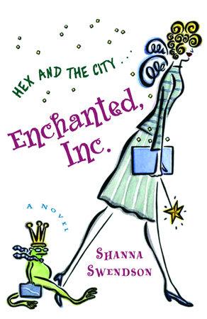 Enchanted, Inc. by Shanna Swendson