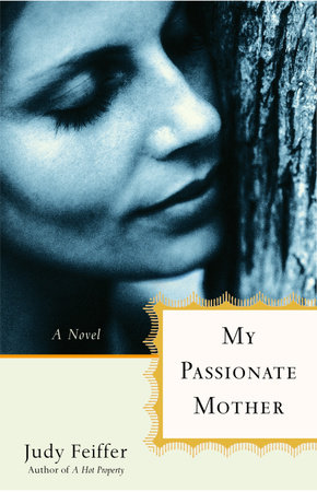 My Passionate Mother by Judy Feiffer