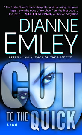 Cut to the Quick by Dianne Emley