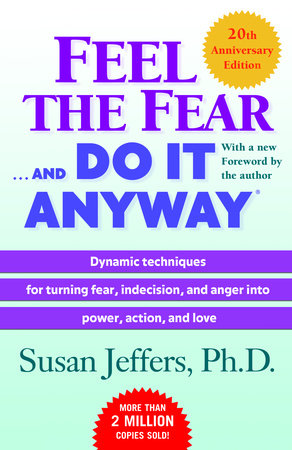 Feel the Fear . . . and Do It Anyway (r)