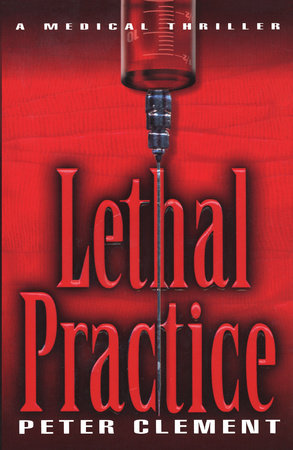Lethal Practice by Peter Clement
