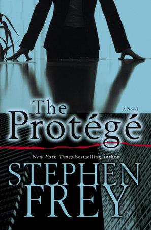 The Protégé by Stephen Frey