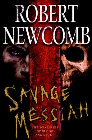Savage Messiah by Robert Newcomb