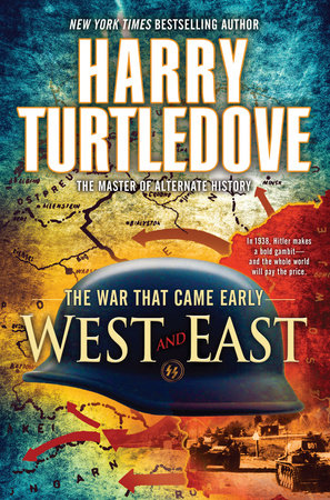 West and East (The War That Came Early, Book Two) by Harry Turtledove