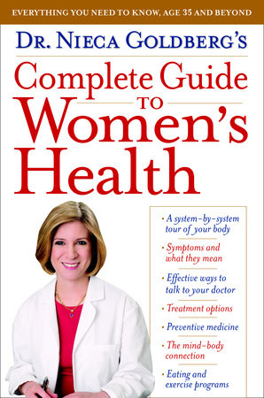 Dr. Nieca Goldberg's Complete Guide to Women's Health by Nieca Goldberg