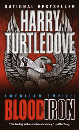 Blood and Iron (American Empire, Book One) by Harry Turtledove