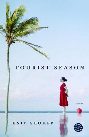 Tourist Season by Enid Shomer