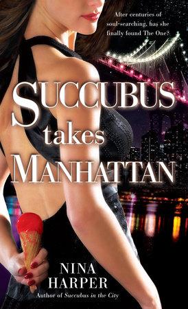 Succubus Takes Manhattan by Nina Harper