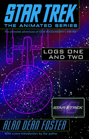 Star Trek Logs One and Two by Alan Dean Foster